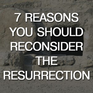 seven reasons resurrection