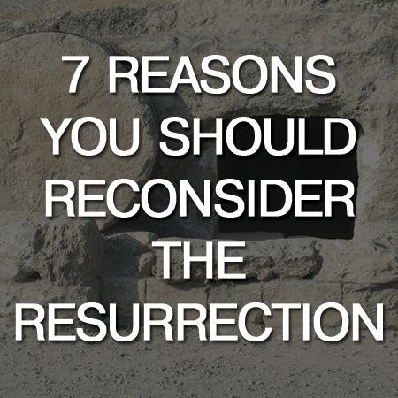 seven reasons resurrection